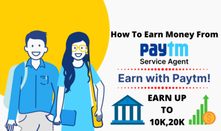 How To Earn Money From Paytm Service Agent